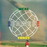 dawes-cover-art_sq-be62d1e1549c3e7490195c93cde0e4da4a3bea80-s300-c85